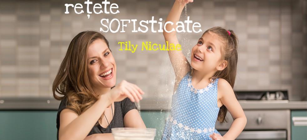 Lansare de carte cu poveste: Tily Niculae te invită să descoperi Rețete SOFIsticate